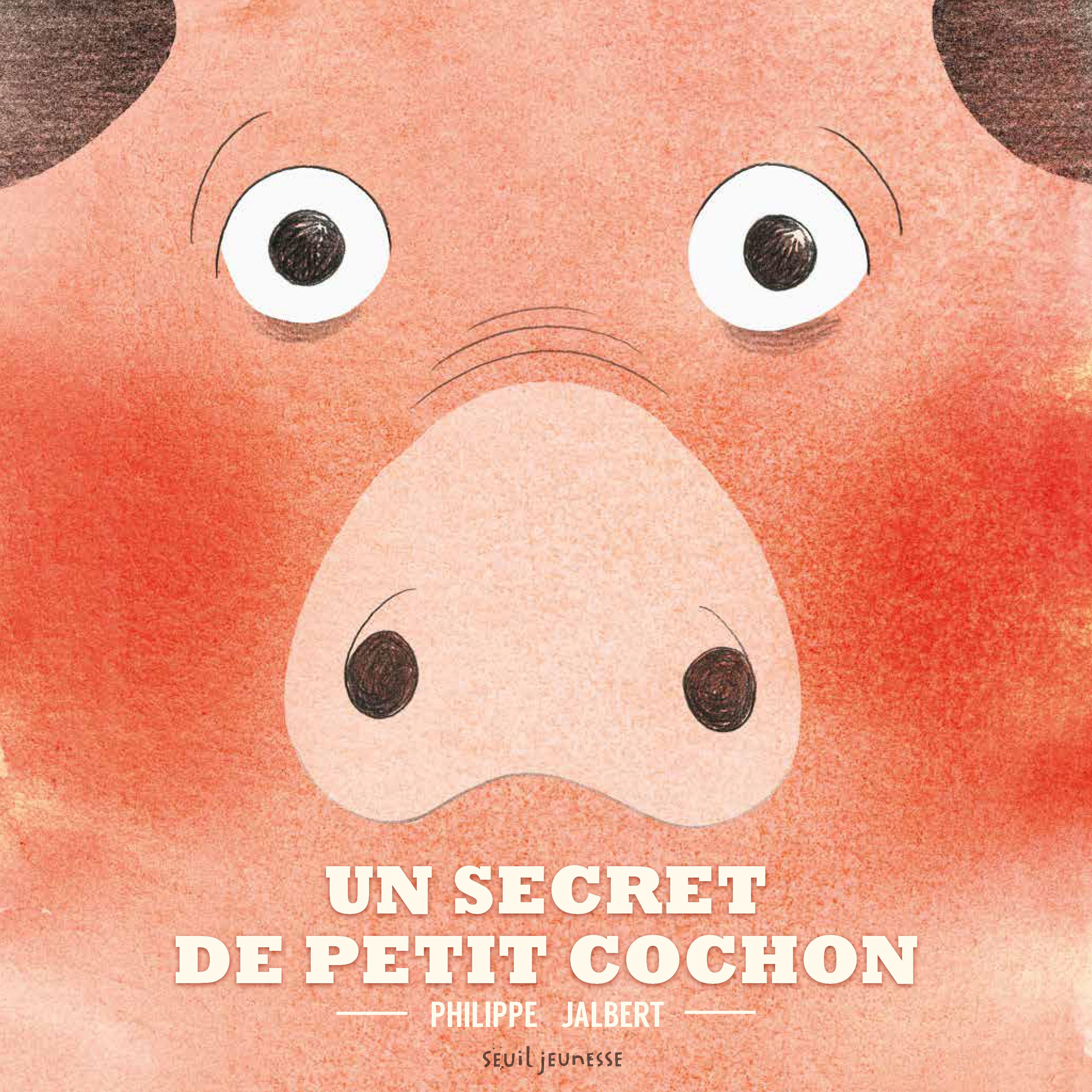 le secret du petit cochon - Philippe Jalbert - Seuil jeunesse