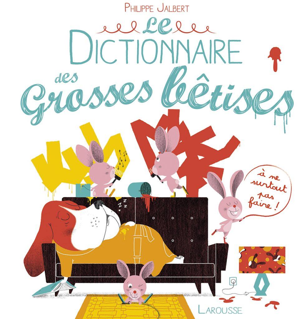 Couverture du dictionnaire des grosses betises paru aux éditions Larousse